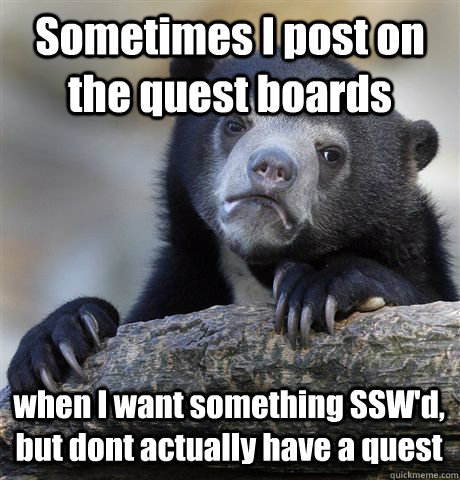 sometimes i post on the quest boards when i want something s - Confession Bear