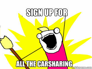 sign up for all the carsharing  - All The Things
