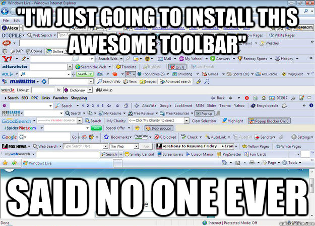 im just going to install this awesome toolbar said no one -