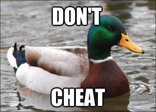 dont cheat - Actual Advice Mallard