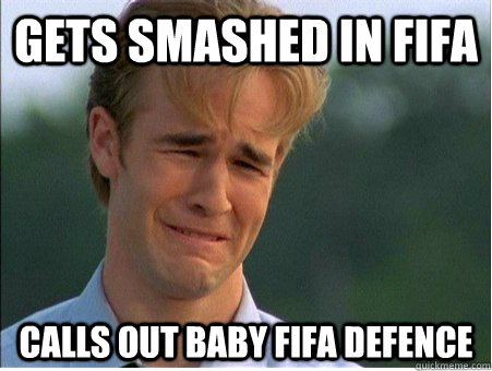 gets smashed in fifa calls out baby fifa defence - 1990s Problems