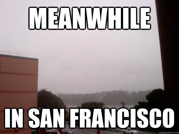 meanwhile in san francisco -