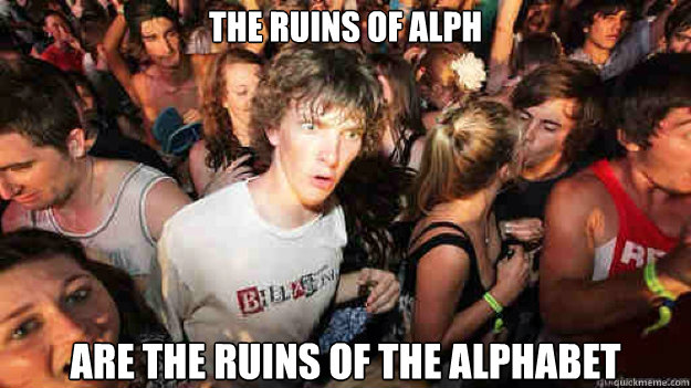 the ruins of alph are the ruins of the alphabet - Sudden Clarity Clarence