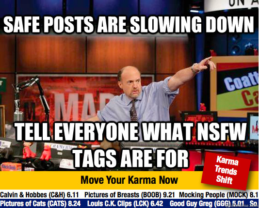 safe posts are slowing down tell everyone what nsfw tags are - Mad Karma with Jim Cramer