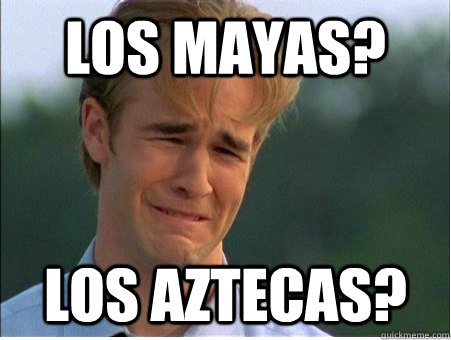 los mayas los aztecas - 1990s Problems