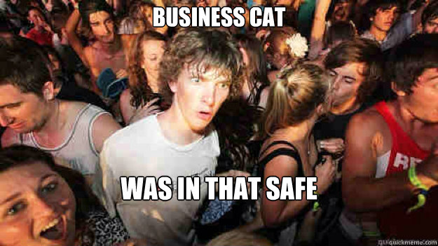 business cat was in that safe - Sudden Clarity Clarence