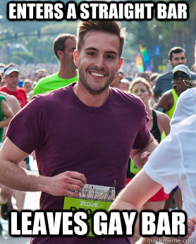 enters a straight bar leaves gay bar - Ridiculously photogenic guy