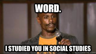 word i studied you in social studies - 