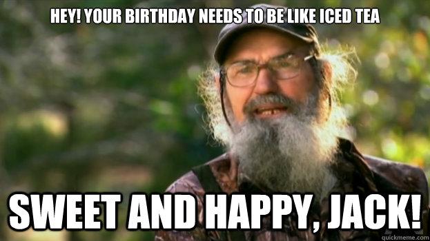 Dynasty - hey your birthday needs to be like iced tea sweet and happy