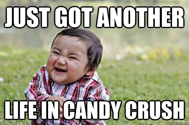 Evil Baby - just got another life in candy crush