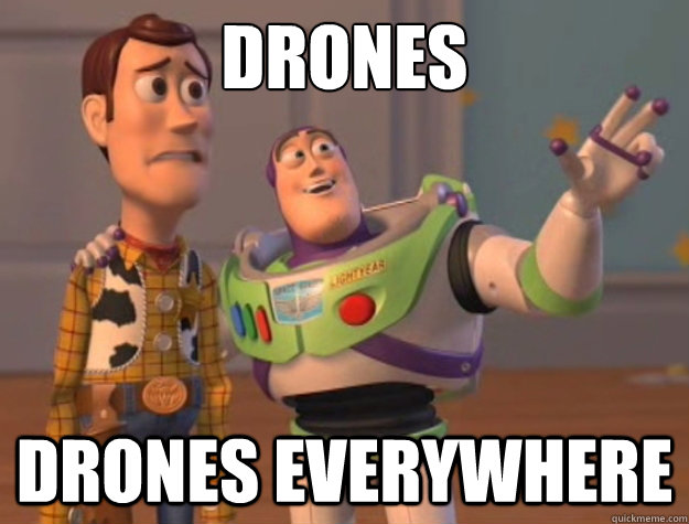 Drones everywhere