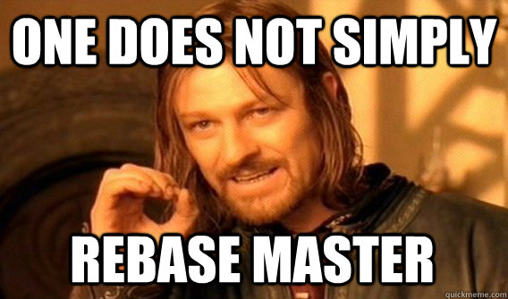 One does not simply rebase master