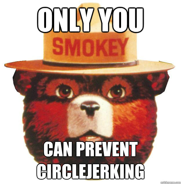 Only You Can Prevent Circlejerking  Smokey The Bear Says. California Contractor Bonds Asu East Campus. Business Management Online Course. Business Architecture An Emerging Profession. American National College List Of Med Schools. Town Car Limousine Service Windows Event Ids. Questions For Financial Advisor. Austin Healey Sprite 1960 Backup Flash Drives. Alabama Homeowners Insurance