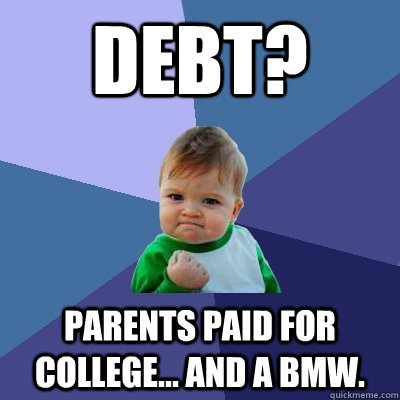 debt parents paid for college and a bmw - Success Kid