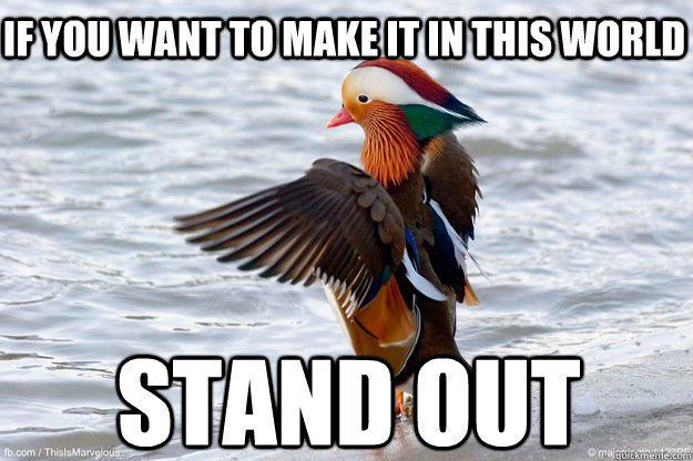 if you want to make it in this world stand out mandarin