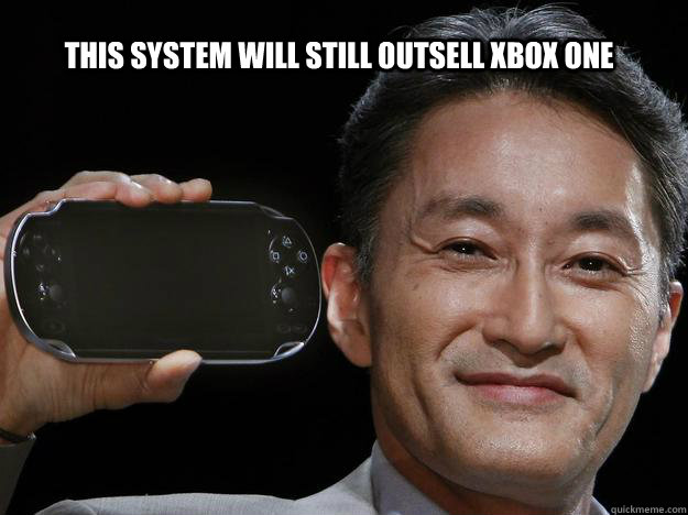 this system will still outsell xbox one - Vita outselling the One