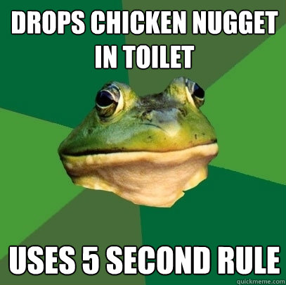 drops chicken nugget in toilet uses 5 second rule - Foul Bachelor Frog