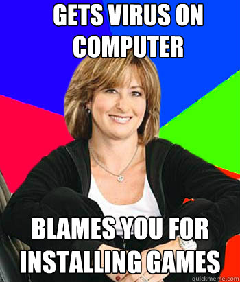 gets virus on computer blames you for installing games - Sheltering Suburban Mom