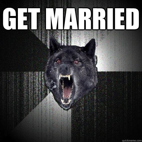 get married  - Insanity Wolf