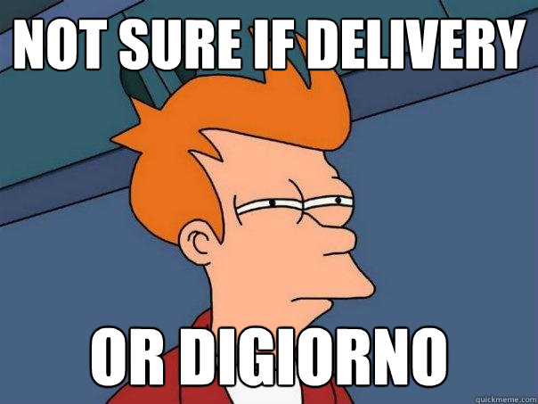 not sure if delivery or digiorno - Futurama Fry