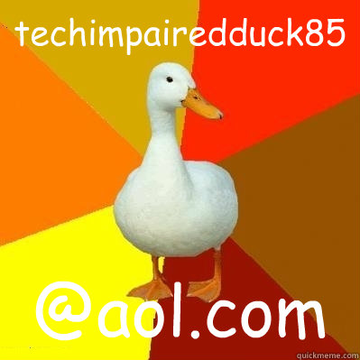 techimpairedduck85 aolcom - Tech Impaired Duck