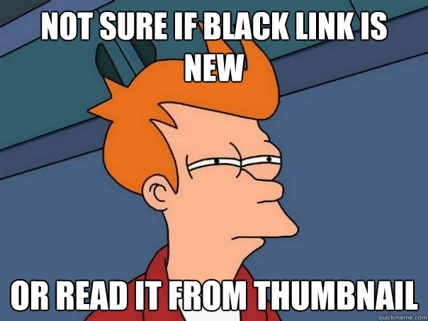not sure if black link is new or read it from thumbnail - Futurama Fry