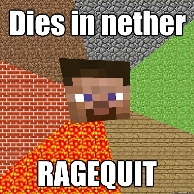dies in nether ragequit - Minecraft