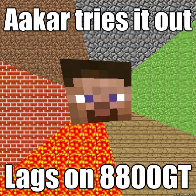 aakar tries it out lags on 8800gt - Minecraft