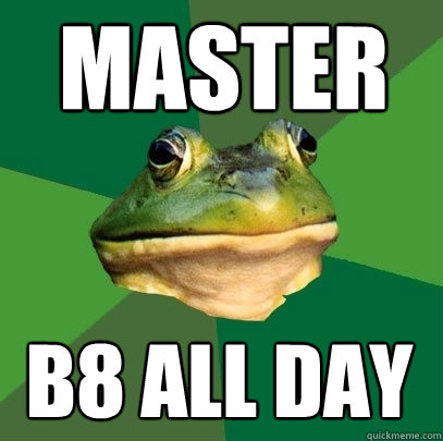 master b8 all day - Foul Bachelor Frog