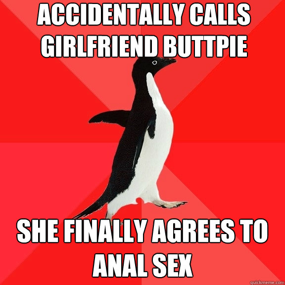 accidentally calls girlfriend buttpie she finally agrees to  - Socially Awesome Penguin