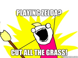 Playing Zelda Cut all the grass - All The Things