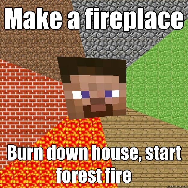 make a fireplace burn down house start forest fire - Minecraft