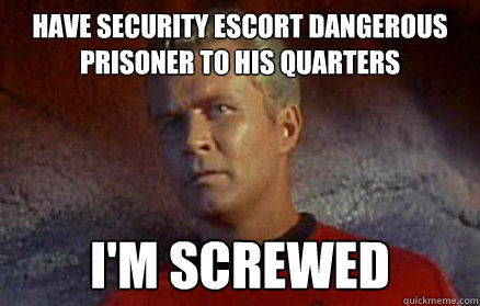Star Trek Security Officer - have security escort dangerous prisoner ..