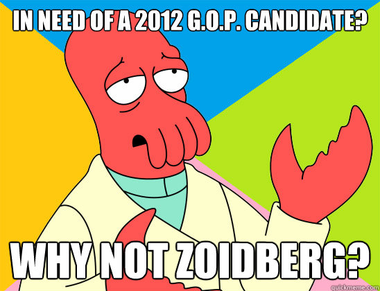 in need of a 2012 gop candidate why not zoidberg - Futurama Zoidberg