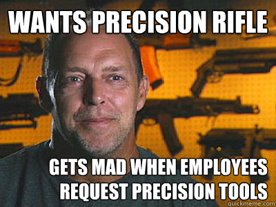 wants precision rifle gets mad when employees request precis - Sons of guns