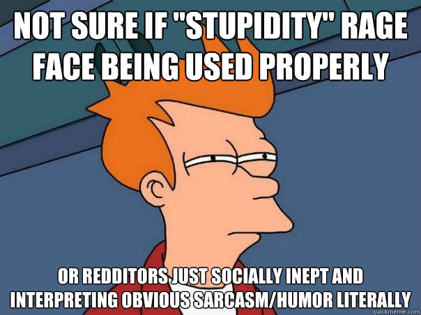 not sure if stupidity rage face being used properly or red - Futurama Fry