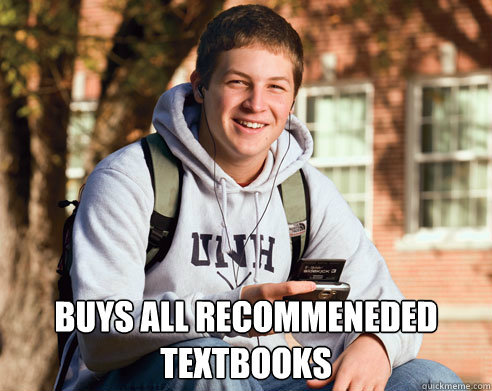buys all recommeneded textbooks - College Freshman