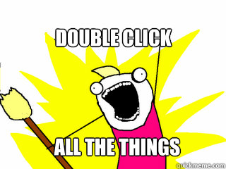 double click all the things - All The Things