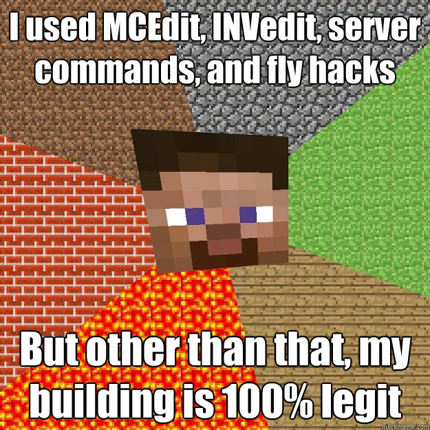 i used mcedit invedit server commands and fly hacks but o - Minecraft