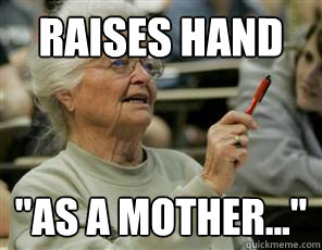 raises hand as a mother - Senior College Student