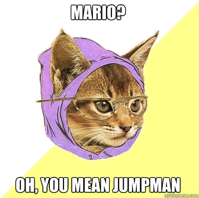 mario oh you mean jumpman - Hipster Kitty