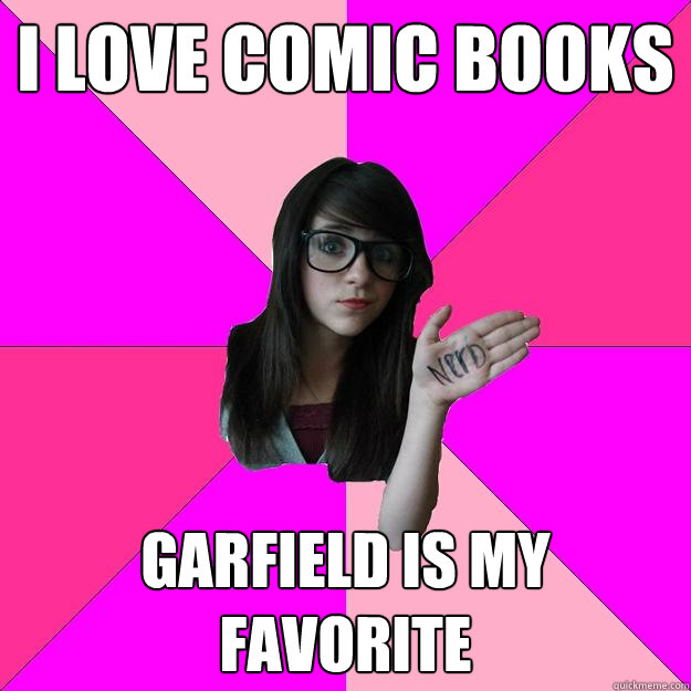 i love comic books garfield is my favorite - Idiot Nerd Girl