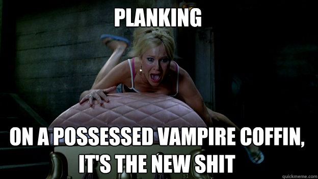planking on a possessed vampire coffin its the new shit - True Blood