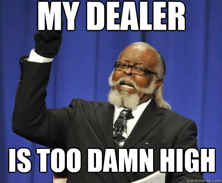 my dealer is too damn high - Jimmy McMillan