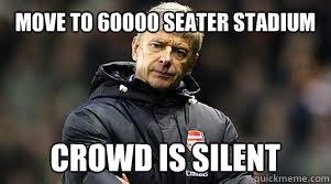 move to 60000 seater stadium crowd is silent - PoorArsene