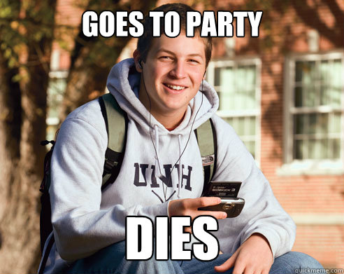goes to party dies  - College Freshman