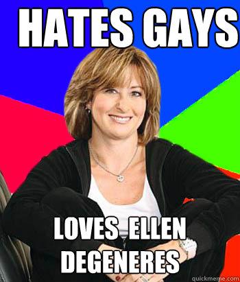 hates gays loves ellen degeneres - Sheltering Suburban Mom
