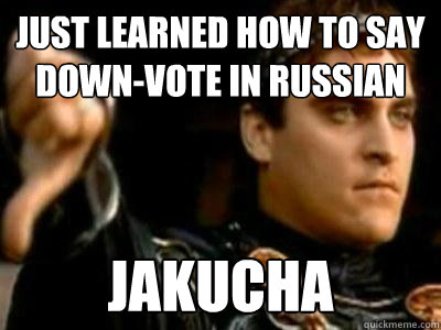 just learned how to say downvote in russian jakucha - Downvoting Roman