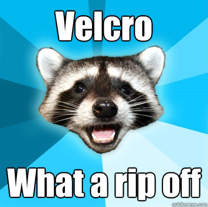 velcro what a rip off - Lame Pun Coon