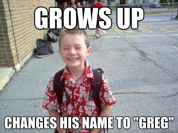 grows up changes his name to greg - Best friend charlie